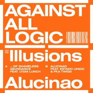 Against All Logic - Illusions of Shameless Abundance feat. Lydia Lunch