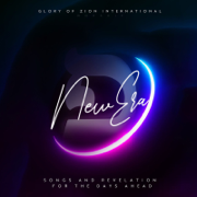 New Era: Songs and Revelation for the Days Ahead - Glory of Zion International Worship - Glory of Zion International Worship