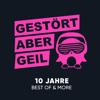 Gestört aber GeiL - 10 Jahre Best of & More Grafik