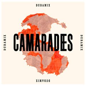 Dubamix - Camarades