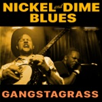 Gangstagrass - Nickel and Dime Blues