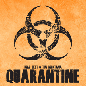 Mat Best & Tim Montana - Quarantine