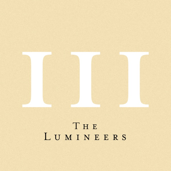 The Lumineers - III album wiki, reviews