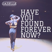 Have You Found Forever Now? - Single