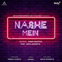 Jubin Nautiyal - Nashe Mein (feat. Arya Acharya)