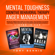 Tony Bennis - Mental Toughness, Cognitive Behavioral Therapy, Anger Management: Develop Unbeatable Mind as a Navy SEAL, Willpower to Achieve Anything, Mind Hacking, Self Confidence, and Influence People (Unabridged)