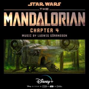 Ludwig Göransson - The Mandalorian: Chapter 4 (Original Score)