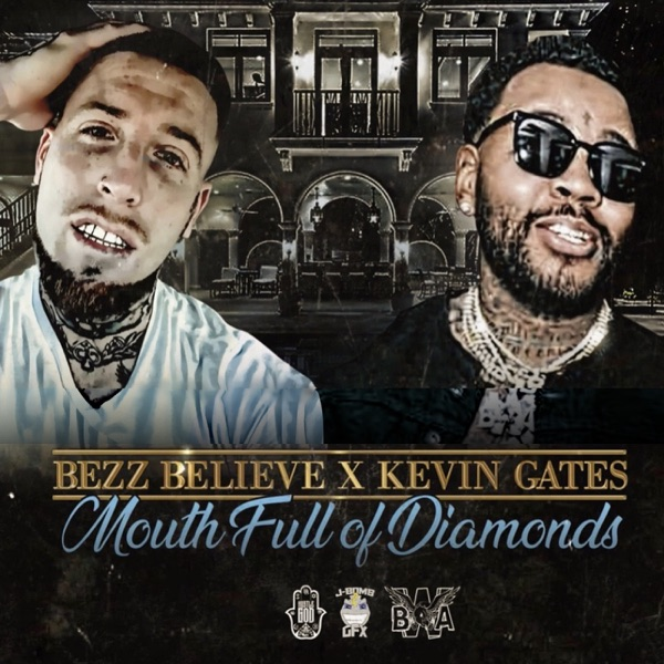 Mouth Full of Diamonds (feat. Kevin Gates) - Single