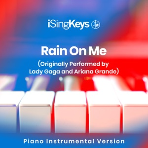 iSingKeys - Rain On Me (Originally Performed by Lady Gaga and Ariana Grande)