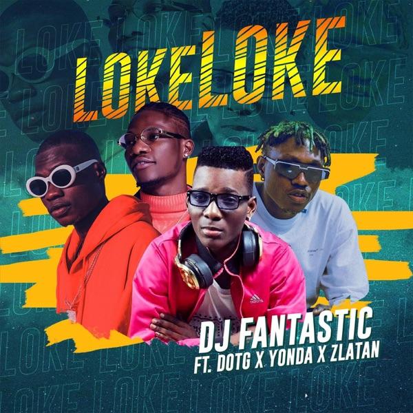 Loke Loke (feat. Zlatan, Yonda & Dot G) - Single