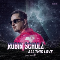 All This Love (Record Mix) - ROBIN SCHULZ - HARLOE