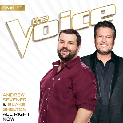 All Right Now (The Voice Performance) - Andrew Sevener & Blake Shelton song