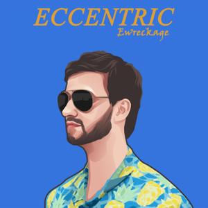 Ewreckage - Eccentric