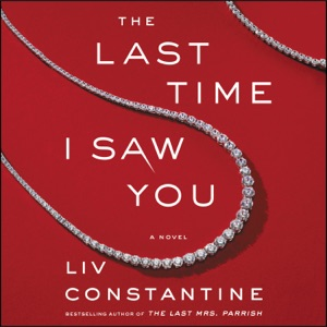 The Last Time I Saw You - Liv Constantine audiobook, mp3