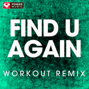 Find U Again (Extended Workout Remix) - Power Music Workout - Power Music Workout
