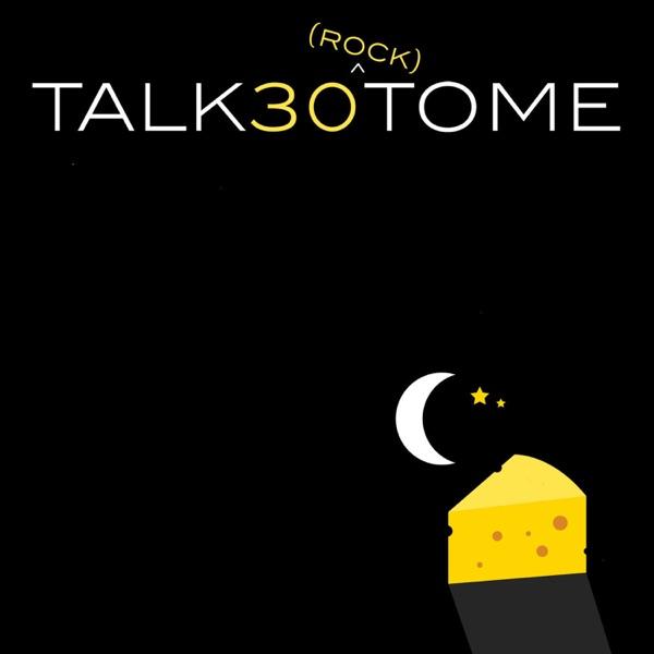 Talk 30 (Rock) To Me