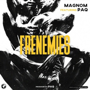 Magnom - Frenemies feat. Paq