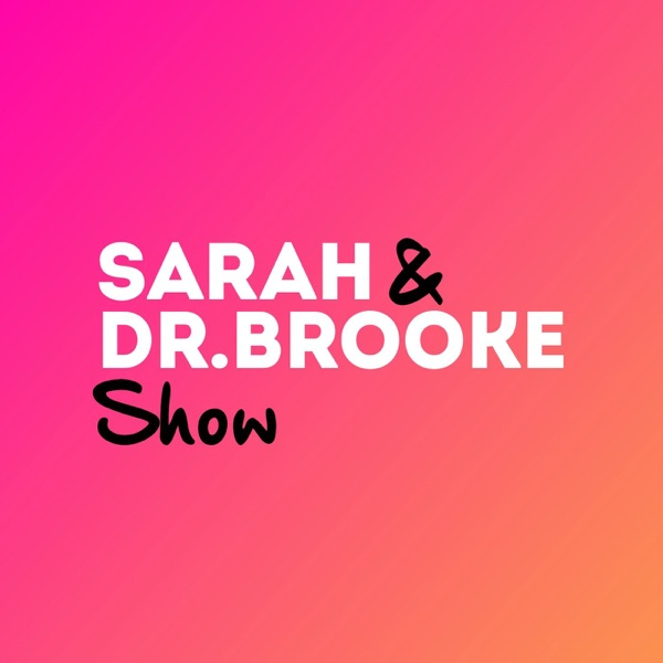 Better Everyday with Sarah and Dr  Brooke – Lyssna här – Podtail
