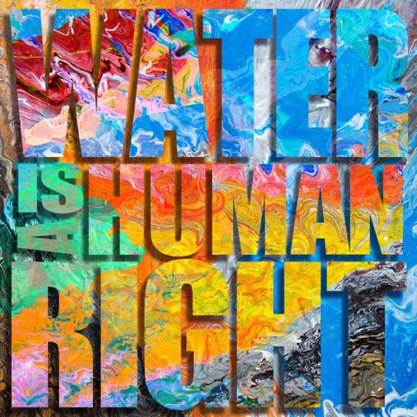 #Waterisahumanright (feat. Craig G) - Single