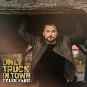 Tyler Farr - Only Truck In Town - EP