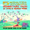 5 Minutes Stories: Grimms' Fairy Tales: The Best Bedtime Stories for Your Children (Unabridged)