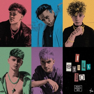 Why Don't We - I Still Do m4a Song Download