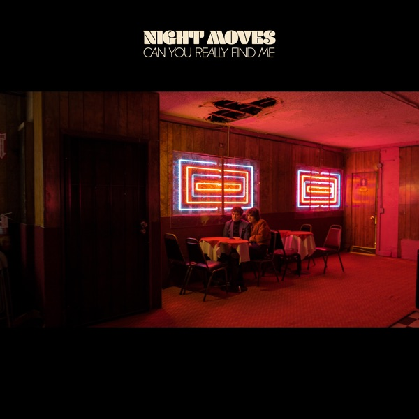 Night Moves - Can You Really Find Me album wiki, reviews