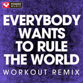 Everybody Want's to Rule the World (Extended Workout Remix)