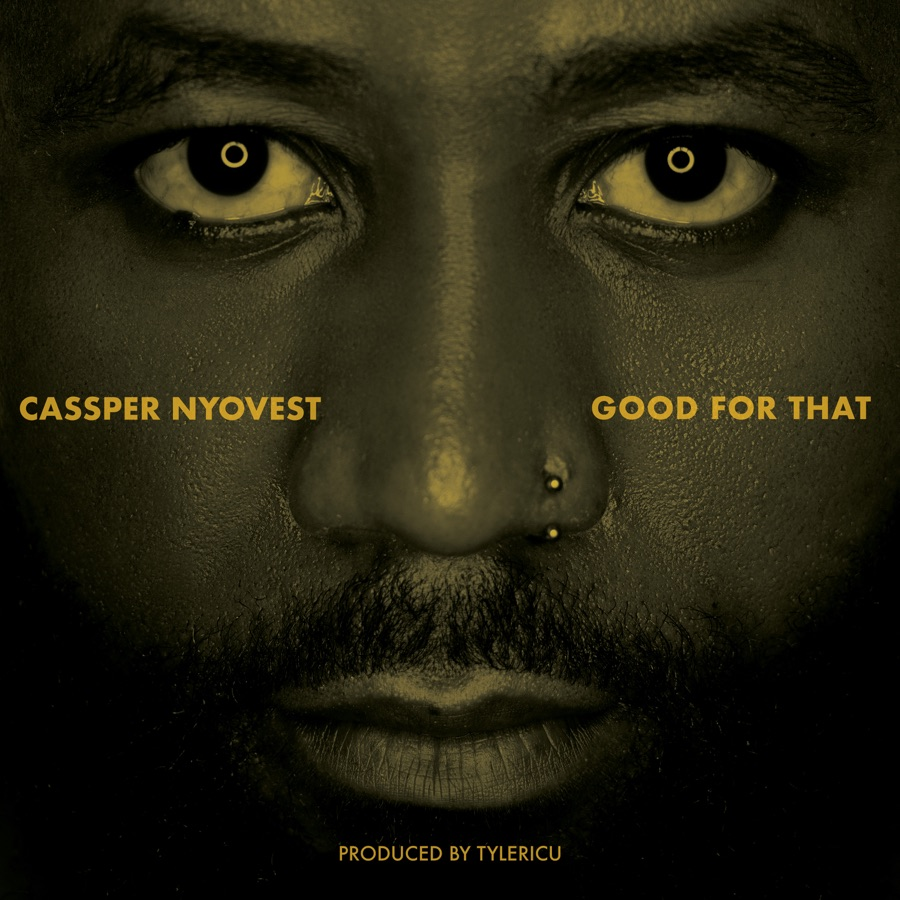 Cassper Nyovest - Good for That - Single