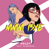 Lagu mp3 RRILEY - mmm bye (feat. Ramengvrl) - Single baru, download lagu terbaru