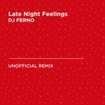 Late Night Feelings (Mark Ronson & Lykke Li) [DJ FERNO Unofficial Remix] - Single