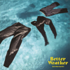 Run for Better Future, Pt. 1 - EP - Better Weather