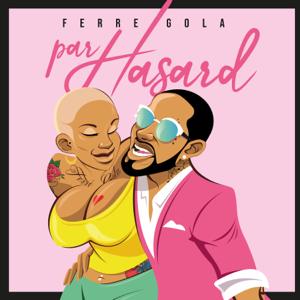 Ferre Gola - Par hasard (Radio Edit)