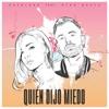 Quién Dijo Miedo (feat. Mike Bahía) - Single