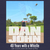 Dan John - 40 Years with a Whistle: Life Lessons from the Field of Play (Unabridged) artwork