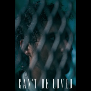 Can't Be Loved - Single