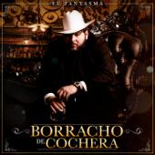 Borracho de Cochera - El Fantasma