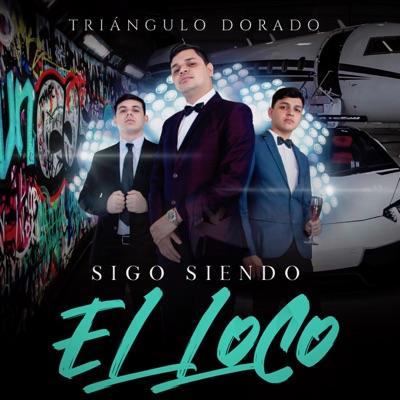 Sigo Siendo El Loco - Triángulo Dorado