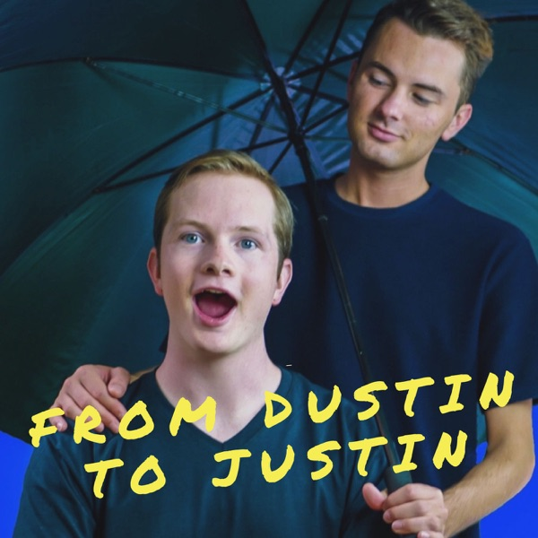 From Dustin to Justin