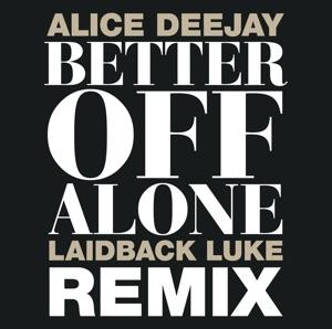 Better Off Alone (Laidback Luke Remix) - EP