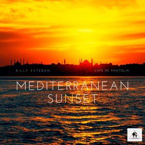 Billy Esteban & Cafe De Anatolia - Mediterranean Sunset