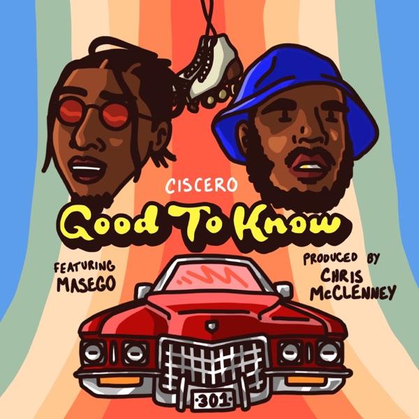 Good To Know (feat. Masego, Kp & Ambriia) - Single