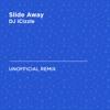 DJ iCizzle - Slide Away (Miley Cyrus)