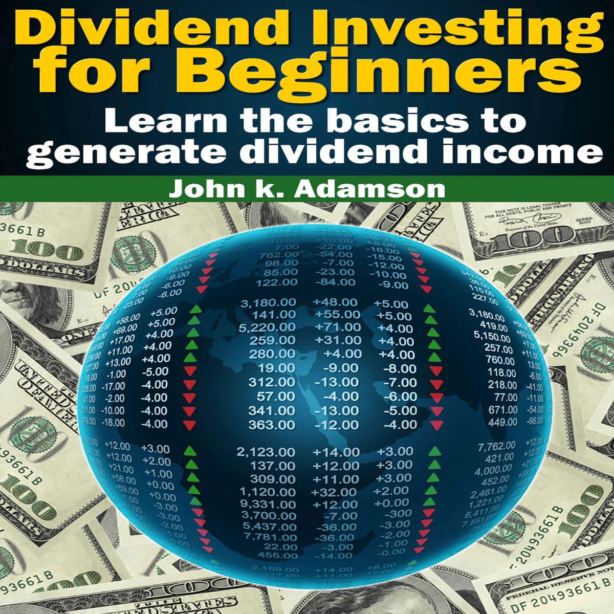 Dividend Investing for Beginners Learn the Basics to Generate Dividend Income Unabridged John K Adamson CD cover