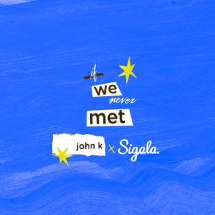 John K & Sigala – if we never met – Single [iTunes Plus AAC M4A]