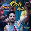 Ooh La La From Shubh Mangal Zyada Saavdhan Single