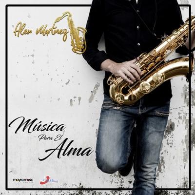 Música Para El Alma - Single - Alex Martinez
