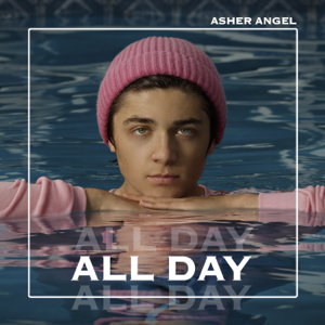 Asher Angel - All Day