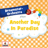 Another Day In Paradise - Dreamstar Orchestra mp3