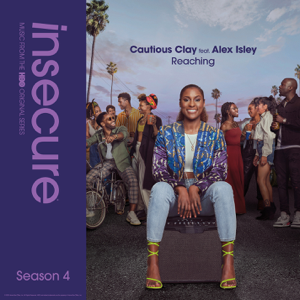 Cautious Clay - Reaching feat. Alex Isley [From Insecure: Music from The HBO Original Series, Season 4]
